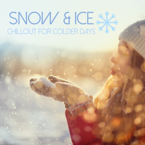 VA - Snow & Ice Chillout for Colder Days (2015)