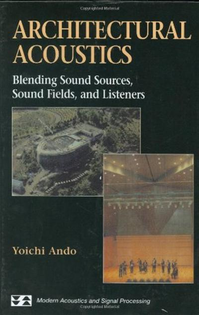 Architectural Acoustics: Blending Sound Sources, Sound Fields, and Listeners