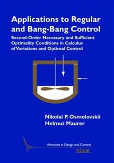 Applications to Regular and Bang-Bang Control Second-Order Necessary and Sufficient Optimality Condi...