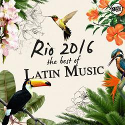 VA - Rio 2016: The Best Of Latin Music (2016)